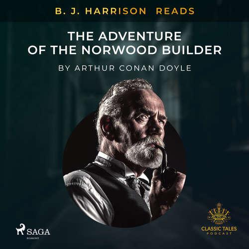 Audiobook B. J. Harrison Reads The Adventure of the Norwood Builder (EN) - Arthur Conan Doyle - B. J. Harrison
