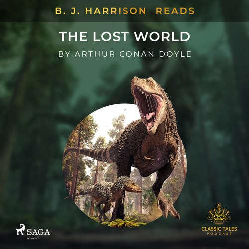 Audiobook B. J. Harrison Reads The Lost World (EN) - Arthur Conan Doyle - B. J. Harrison