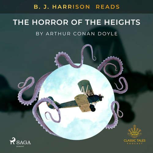 Audiobook B. J. Harrison Reads The Horror of the Heights (EN) - Arthur Conan Doyle - B. J. Harrison
