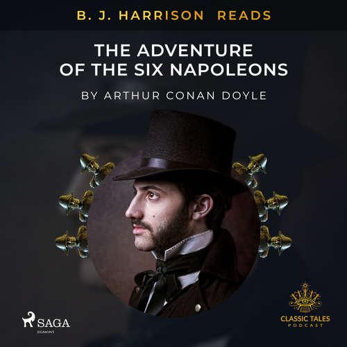 Audiobook B. J. Harrison Reads The Adventure of the Six Napoleons (EN) - Arthur Conan Doyle - B. J. Harrison