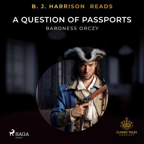Audiobook B. J. Harrison Reads A Question of Passports (EN) - Baroness Orczy - B. J. Harrison