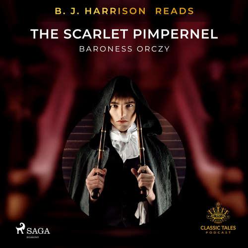 Audiobook B. J. Harrison Reads The Scarlet Pimpernel (EN) - Baroness Orczy - B. J. Harrison