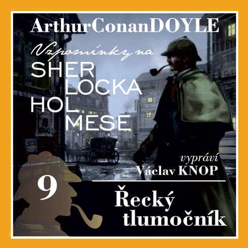 Audiokniha Vzpomínky na Sherlocka Holmese 9 - Řecký tlumočník - Arthur Conan Doyle - Václav Knop