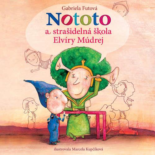 Audiokniha Nototo astrašidelná škola Elvíry Múdrej - Gabriela Futová - Roman Pomajbo