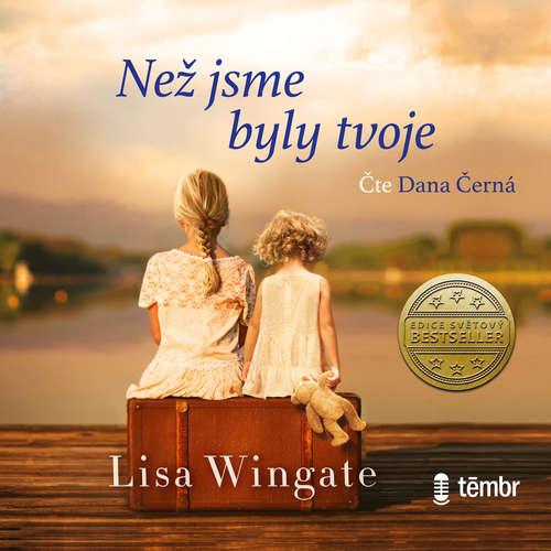 Audiokniha Než jsme byly tvoje - Wingate Lisa - Dana Černá