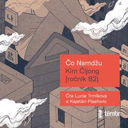 Audiokniha Kim Čijong - ročník 82 - Namdžu Čo - Lucie Trmíková