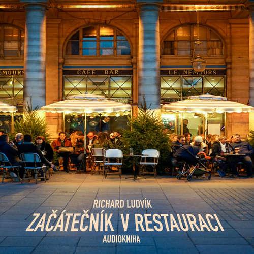 Audiokniha Začátečník v restauraci - Richard Ludvík - Richard  Ludvík