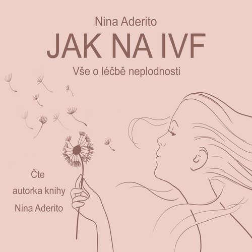Audiokniha Jak na IVF - Nina Aderito - Nina Aderito