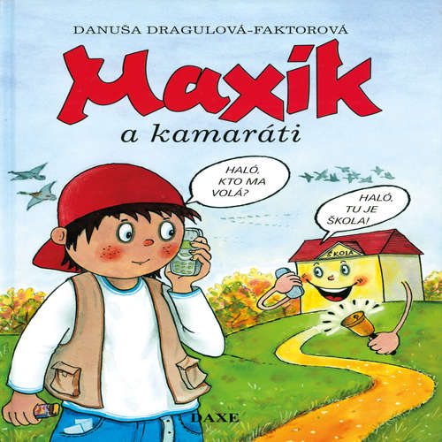 Audiokniha Maxík akamaráti - Danuša Dragulová-Faktorová - Oľga Belešová
