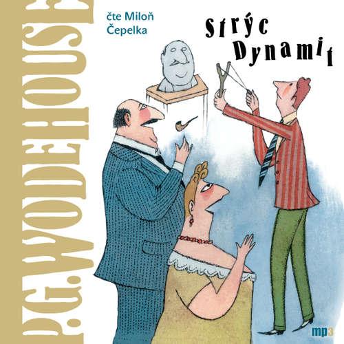 Audiokniha Strýc Dynamit - P. G. Wodehouse - Miloň Čepelka