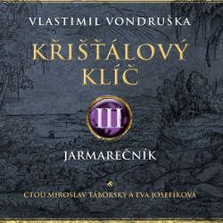 Audiokniha Křišťálový klíč III. - Vlastimil Vondruška - Miroslav Táborský