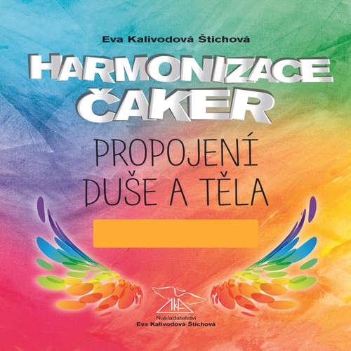 Audiokniha Harmonizace čaker, propojení duše a těla - Eva Kalivodová Štichová - Eva Kalivodová Štichová