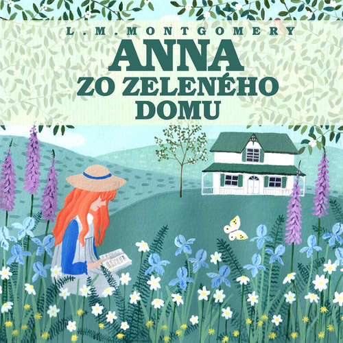 Audiokniha Anna zo Zeleného domu - Lucy Maud Montgomery - Slávka Halčáková