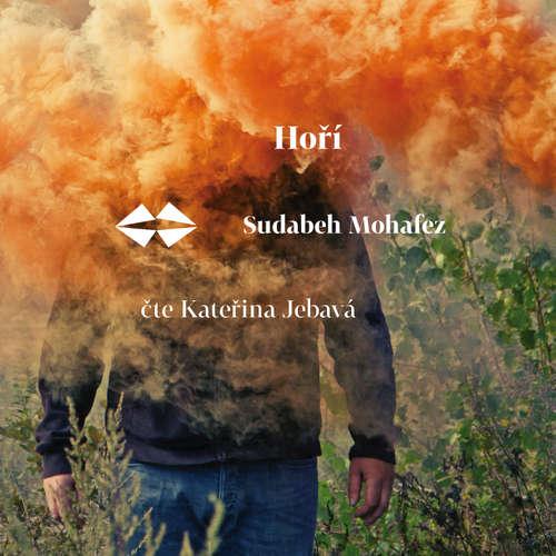 Audiokniha Hoří - Sudabeh Mohafez - Kateřina Jebavá