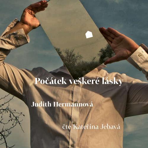 Audiokniha Počátek veškeré lásky - Judith Hermannová - Kateřina Jebavá
