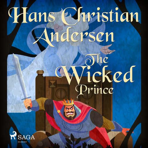 Audiobook The Wicked Prince (EN) - Hans Christian Andersen - Alex Lehman