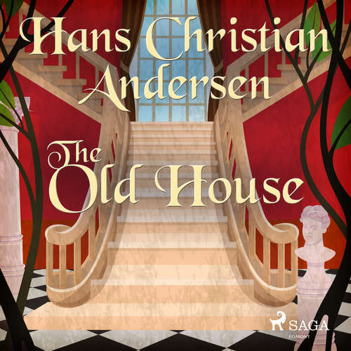 Audiobook The Old House (EN) - Hans Christian Andersen - Alex Lehman