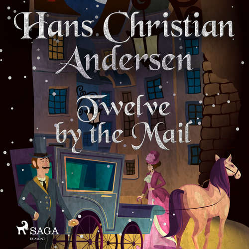 Audiobook Twelve by the Mail (EN) - Hans Christian Andersen - Alex Lehman