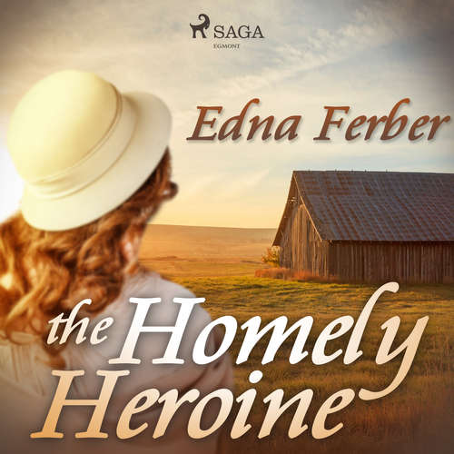 Audiobook The Homely Heroine (EN) - Edna Ferber - Phil Chenevert