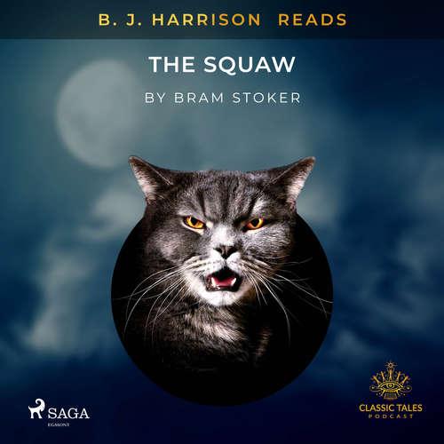 Audiobook B. J. Harrison Reads The Squaw (EN) - Bram Stoker - B. J. Harrison