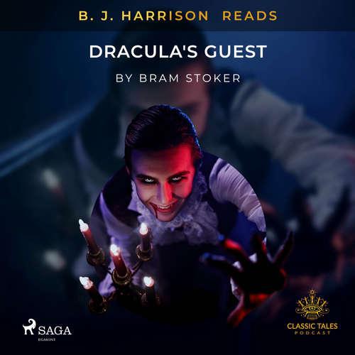Audiobook B. J. Harrison Reads Dracula's Guest (EN) - Bram Stoker - B. J. Harrison