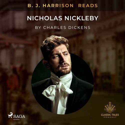 Audiobook B. J. Harrison Reads Nicholas Nickleby (EN) - Charles Dickens - B. J. Harrison
