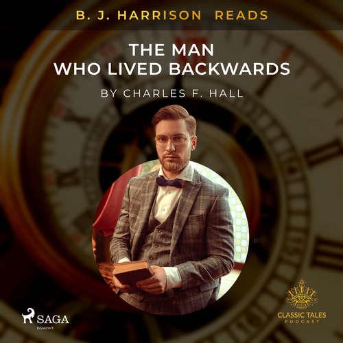 Audiobook B. J. Harrison Reads The Man Who Lived Backwards (EN) - Charles F. Hall - B. J. Harrison