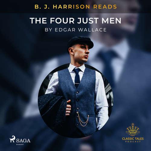 Audiobook B. J. Harrison Reads The Four Just Men (EN) - Edgar Wallace - B. J. Harrison