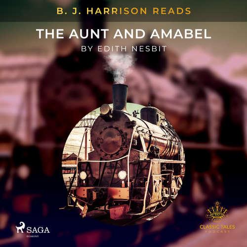 Audiobook B. J. Harrison Reads The Aunt and Amabel (EN) - Edith Nesbit - B. J. Harrison