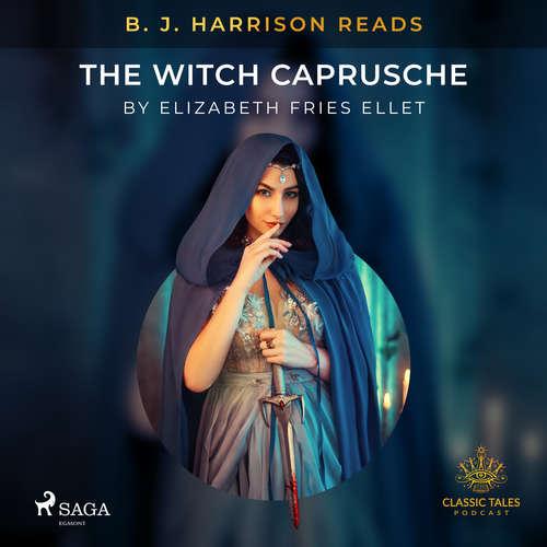 Audiobook B. J. Harrison Reads The Witch Caprusche (EN) - Elizabeth Fries Ellet - B. J. Harrison