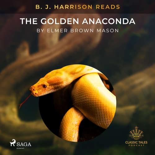 Audiobook B. J. Harrison Reads The Golden Anaconda (EN) - Elmer Brown Mason - B. J. Harrison