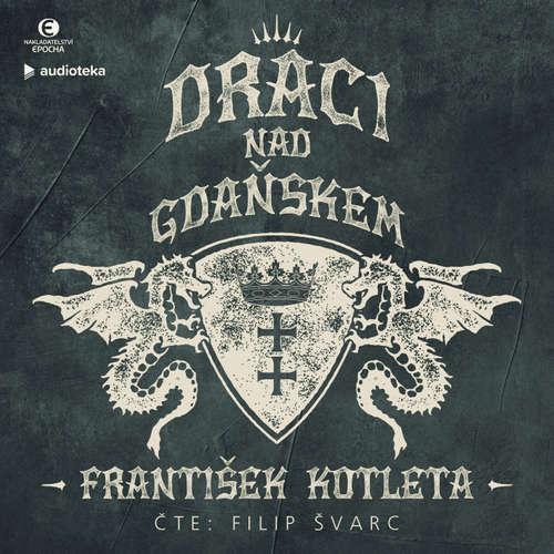 Audiokniha Draci nad Gdaňskem - František Kotleta - Filip Švarc