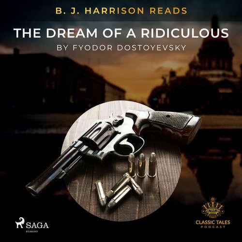 Audiobook B. J. Harrison Reads The Dream of a Ridiculous Man (EN) - Fyodor Dostoevsky - B. J. Harrison