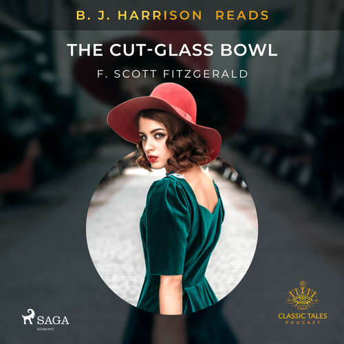 Audiobook B. J. Harrison Reads The Cut-Glass Bowl (EN) - F. Scott. Fitzgerald - B. J. Harrison