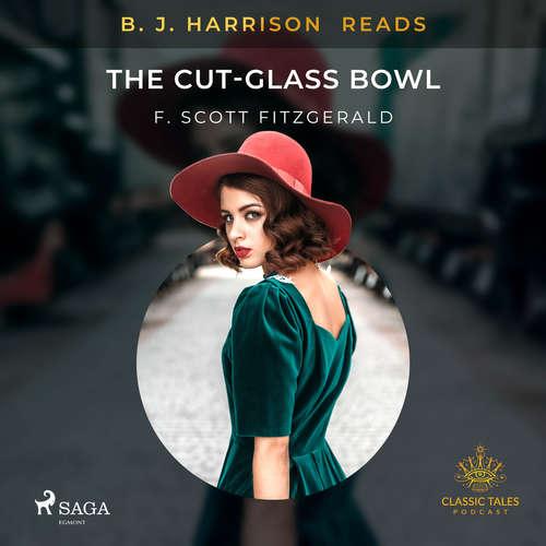 Audiobook B. J. Harrison Reads The Cut-Glass Bowl (EN) - F. Scott. Fitzgerald - B. J. Harrison