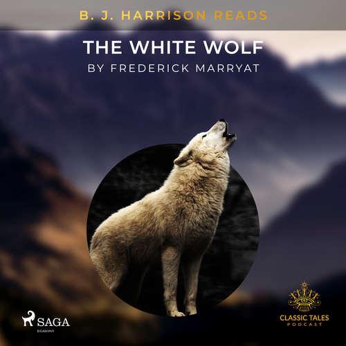 Audiobook B. J. Harrison Reads The White Wolf (EN) - Frederick Marryat - B. J. Harrison
