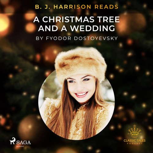 Audiobook B. J. Harrison Reads A Christmas Tree and a Wedding (EN) - Fyodor Dostoevsky - B. J. Harrison
