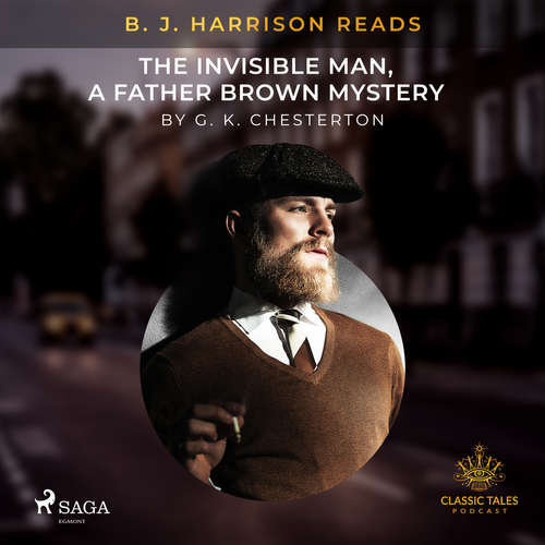 Audiobook B. J. Harrison Reads The Invisible Man, a Father Brown Mystery (EN) - G. K. Chesterton - B. J. Harrison