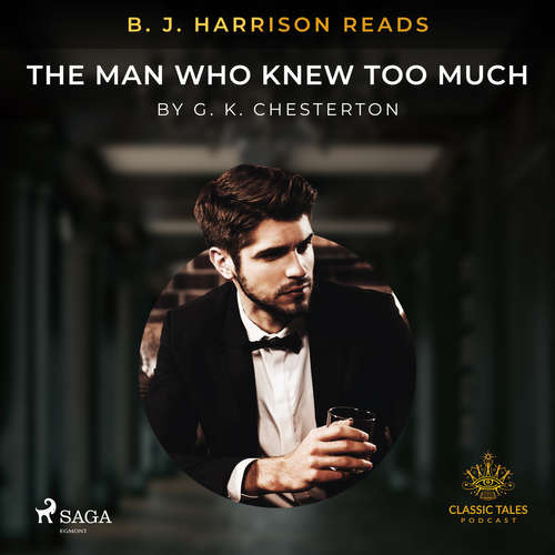 Audiobook B. J. Harrison Reads The Man Who Knew Too Much (EN) - G. K. Chesterton - B. J. Harrison