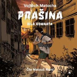 Audiokniha Prašina - Bílá komnata - Vojtěch Matocha - Matouš Ruml