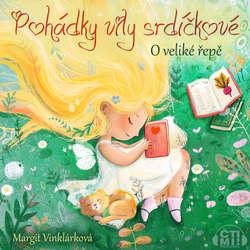 Audiokniha O veliké řepě - Margit Vinklárková - Margit Vinklárková