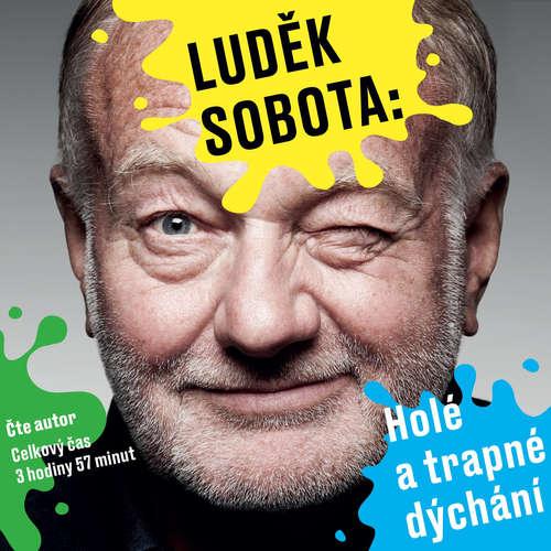 Audiokniha Holé a trapné dýchání - Luděk Sobota - Luděk Sobota