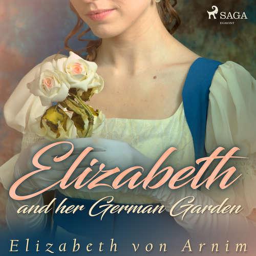 Audiobook Elizabeth and her German Garden (EN) - Elizabeth von Arnim - Ashleigh Jane