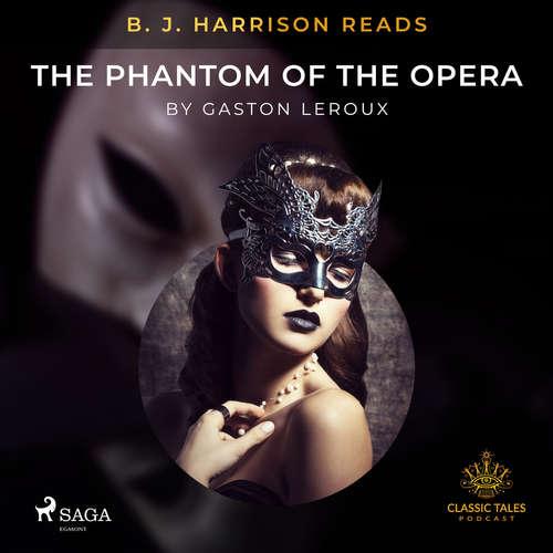 Audiobook B. J. Harrison Reads The Phantom of the Opera (EN) - Gaston Leroux - B. J. Harrison