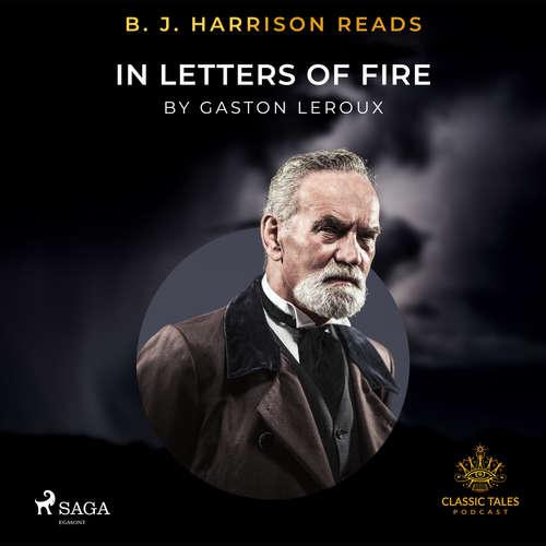 Audiobook B. J. Harrison Reads In Letters of Fire (EN) - Gaston Leroux - B. J. Harrison