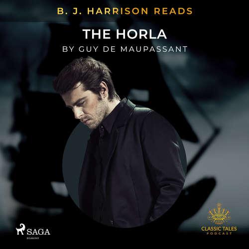 Audiobook B. J. Harrison Reads The Horla (EN) - Guy de Maupassant - B. J. Harrison