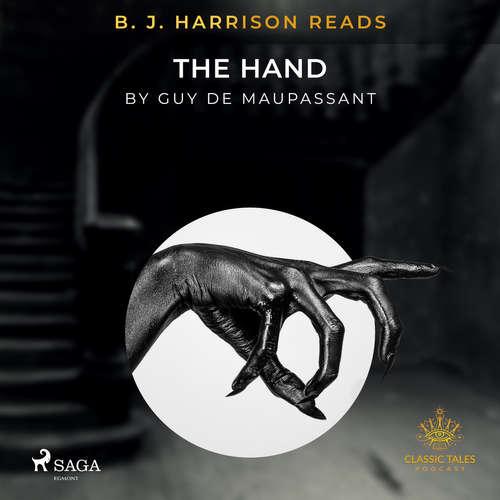 Audiobook B. J. Harrison Reads The Hand (EN) - Guy de Maupassant - B. J. Harrison
