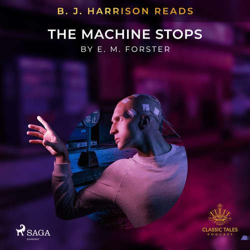 Audiobook B. J. Harrison Reads The Machine Stops (EN) - E. M. Forster - B. J. Harrison