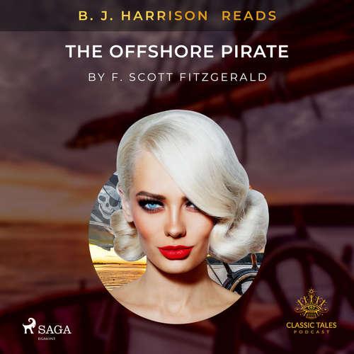 Audiobook B. J. Harrison Reads The Offshore Pirate (EN) - F. Scott. Fitzgerald - B. J. Harrison