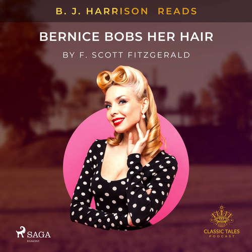 Audiobook B. J. Harrison Reads Bernice Bobs Her Hair (EN) - F. Scott. Fitzgerald - B. J. Harrison